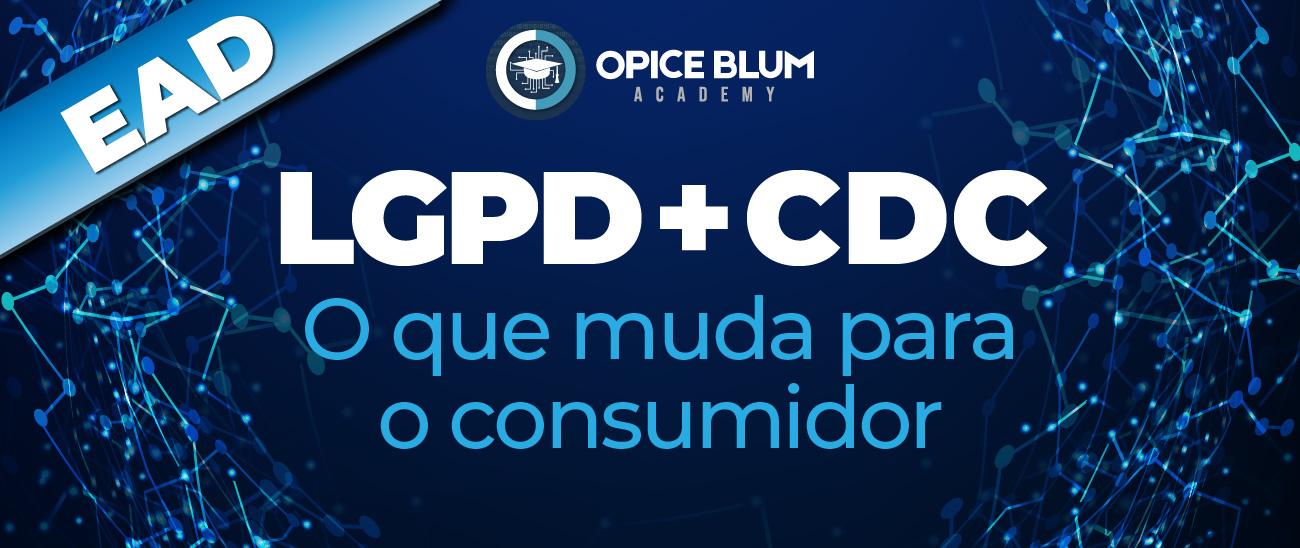 LGPD + CDC: O que muda para o consumidor - EAD