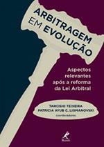 Arbitragem em Evolução – Aspectos relevantes após a reforma da Lei Arbitral
