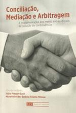 Conciliação, Mediação e Arbitragem – A implementação dos meios extrajudiciais de solução de controvérsias