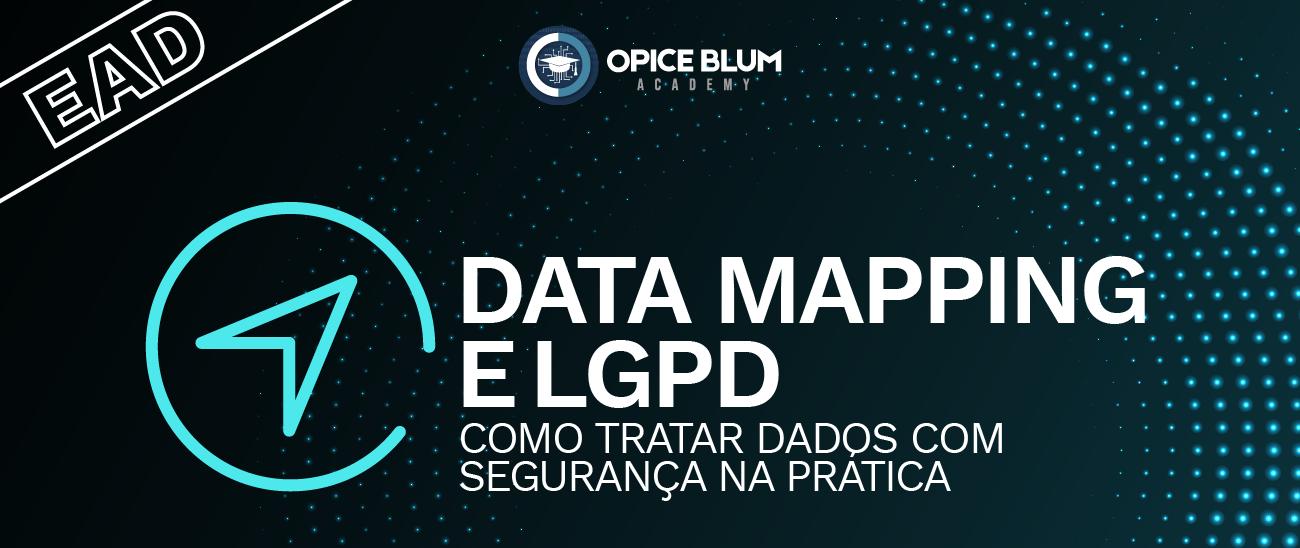 Data Mapping e LGPD - Como tratar dados com segurança na prática
