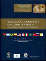 Refugiados, Imigrantes e Igualdade dos Povos – Estudos em homenagem a António Guterres