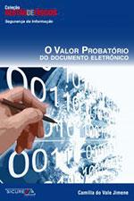 O Valor Probatório do Documento Eletrônico