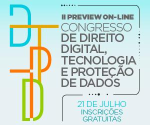II Preview On-line de Direito Digital, Tecnologia e Proteção de Dados