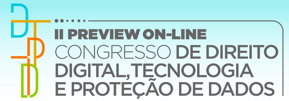 II Preview On-line: Congresso de Direito Digital, Tecnologia e Proteção de Dados