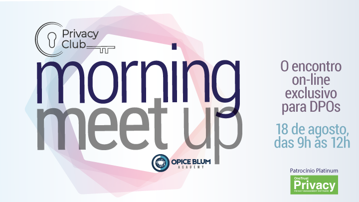 Privacy Club Morning Meet Up - O encontro on-line exclusivo para DPOs