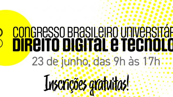 Congresso Brasileiro Universitário de Direito Digital e Tecnologia