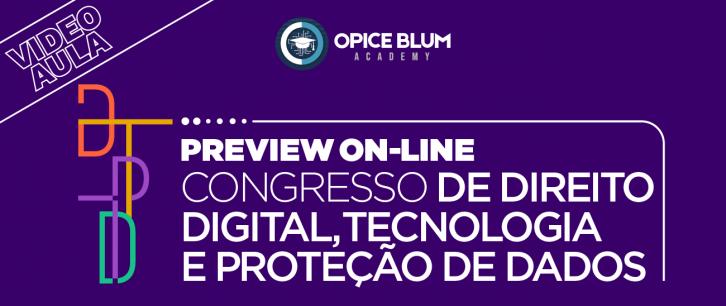 I Preview On-Line Congresso de Direito Digital, Tecnologia e Proteção de Dados